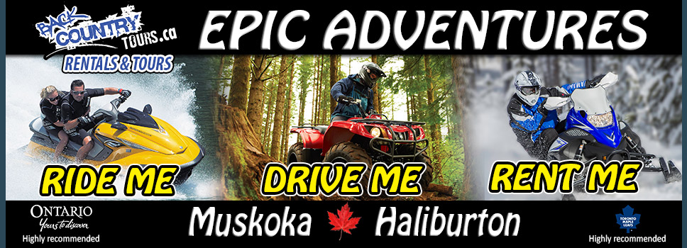Back Country Tours - ATV, Snowmobile, Jet Ski rentals and tours Muskoka, Halilburton and Whitney Ontario